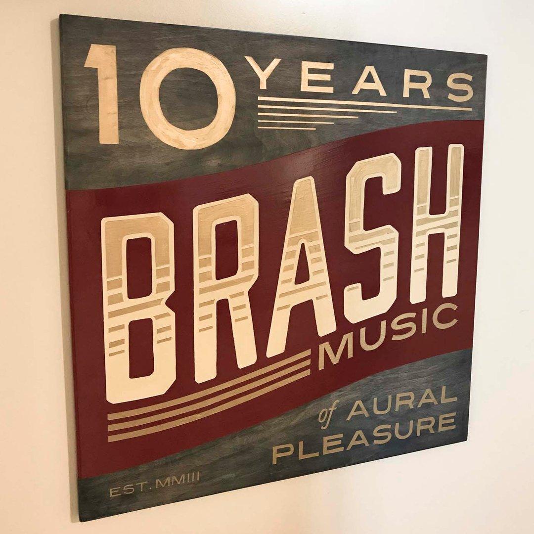 10 year anniversary sign for Brash Music